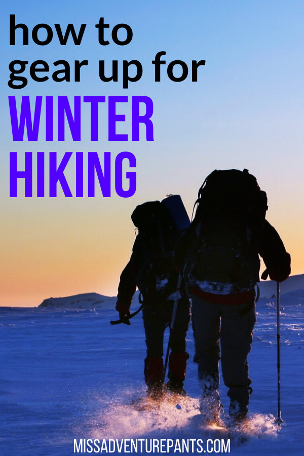 Photo of How to Gear Up for Winter Hiking | Miss Adventure Pants