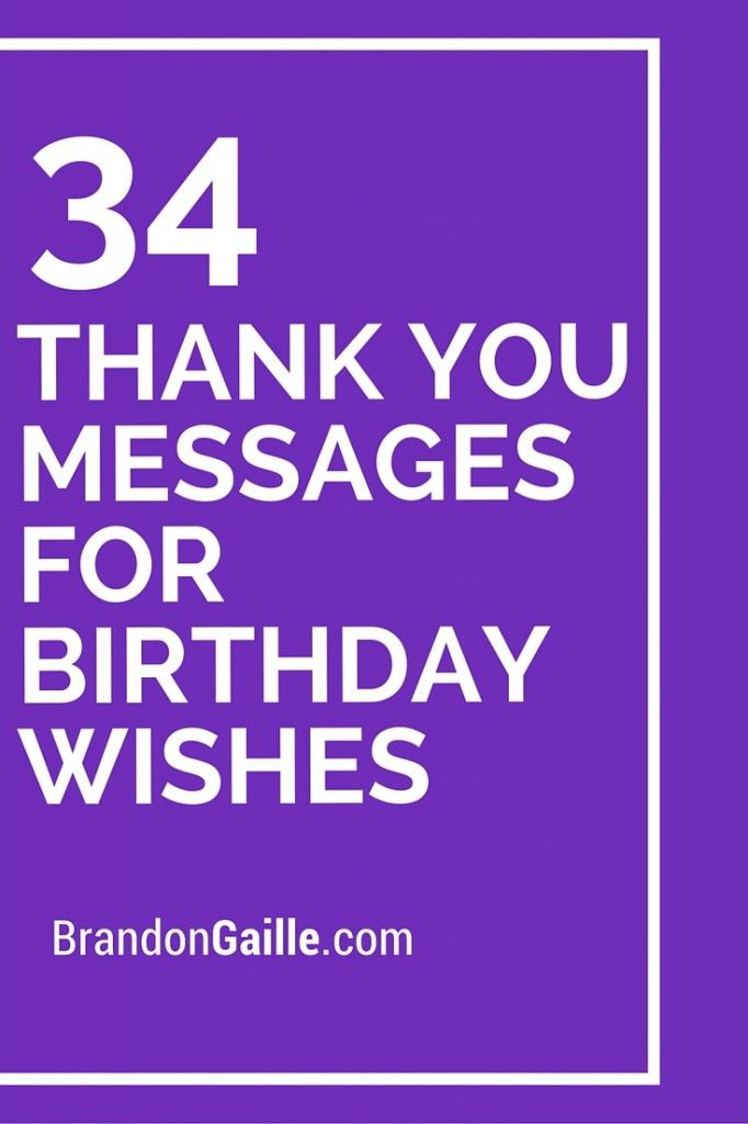 35 Thank You Messages For Birthday Wishes Messages Birthdays Happy Birthday Wishes Thanks