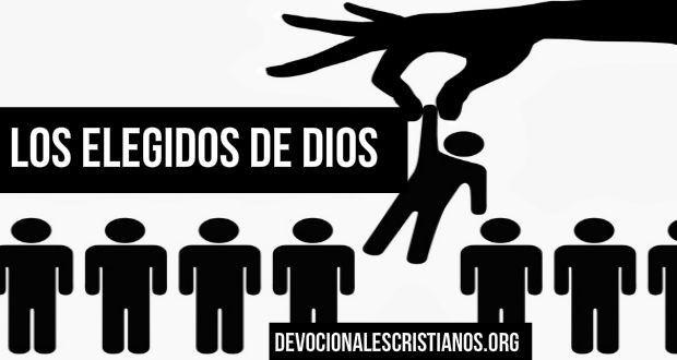 Somos Los Elegidos De Dios † Devocionales Cristianos