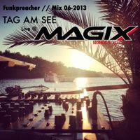 Tag am See  (Mix 06-2013) //  Live @ Magix Wakeboarding by Funkpreacher / YFX on SoundCloud