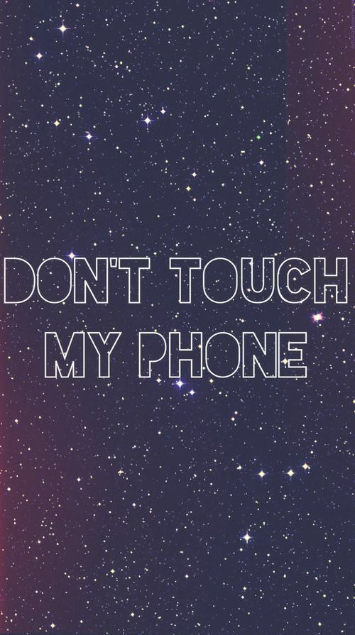 Papel De Parede Para Celular Dont Touch My Phone Wallpapers Funny Phone Wallpaper Lock Screen Wallpaper