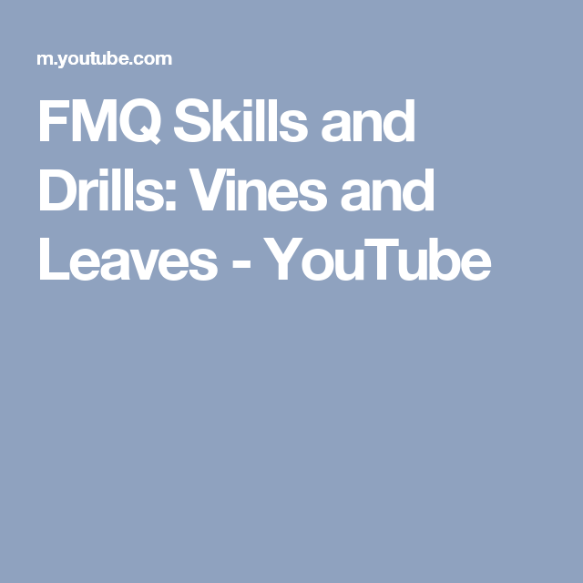FMQ Skills and Drills: Vines and Leaves - YouTube