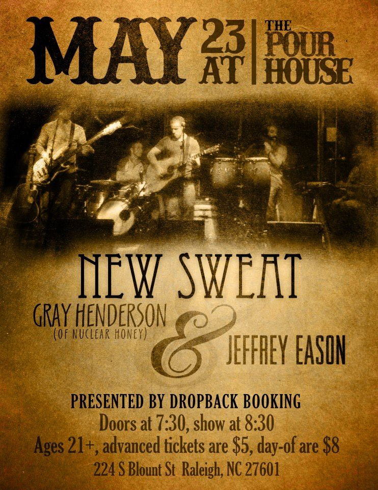 New Sweat Show Flyer At the Pour House, Raleigh, NC #Raleigh - concert flyer