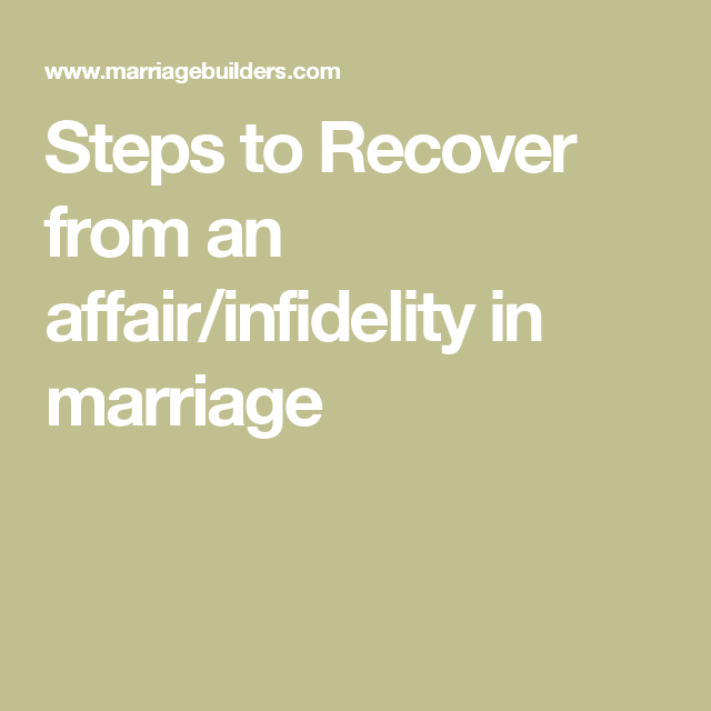 Steps to Recover from an affair/infidelity in marriage | Me