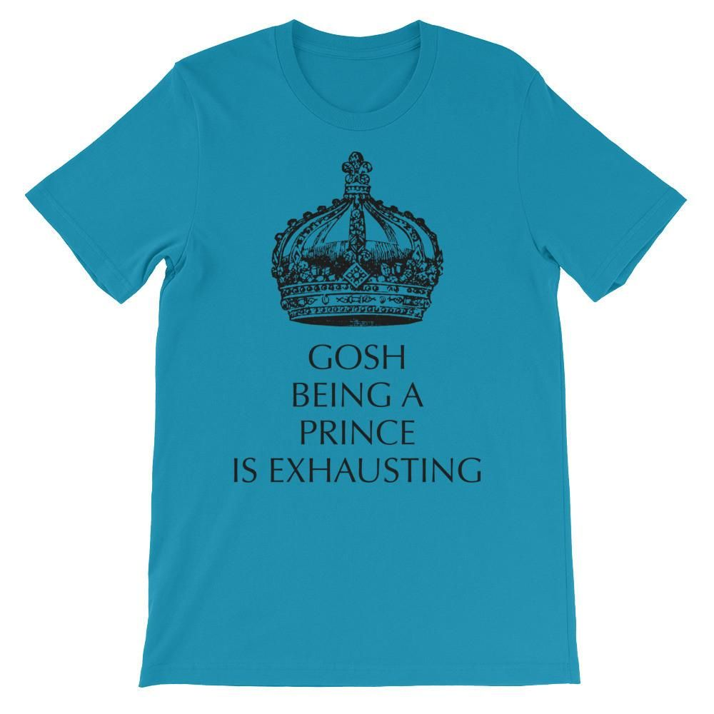 Being A Prince is Exhausting Unisex short sleeve t-shirt