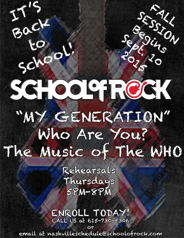 Nashville School Of Rock Fall Season Shows Now Enrolling The Music Of The Who School Of Rock School My Generation