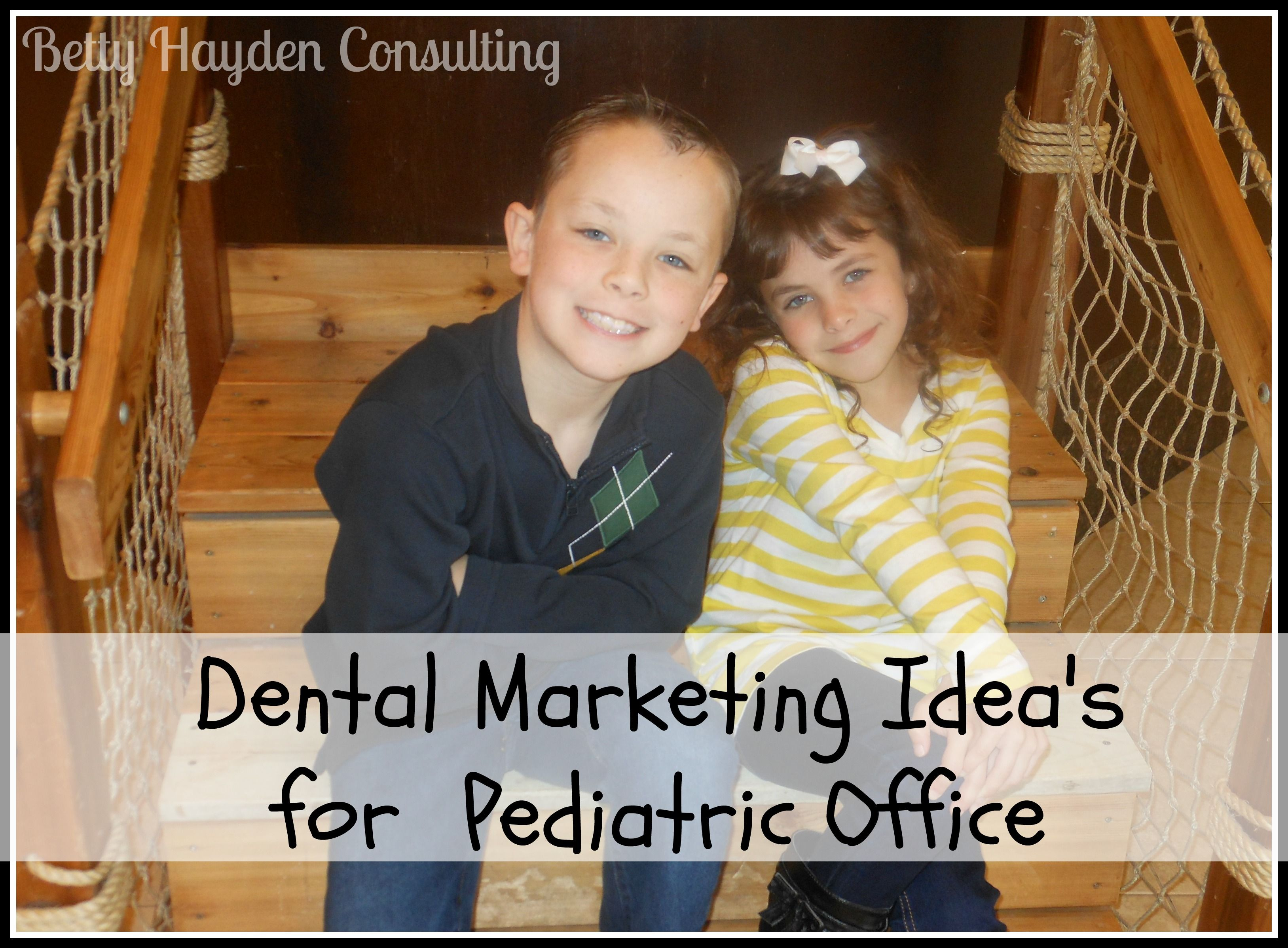 Dental Marketing Ideas for your Pediatric Office Dental