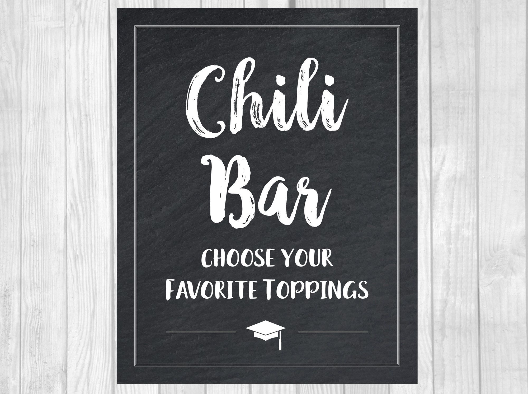 Graduation Party Chili Bar 5x7 or 8x10 Printable Chalkboard Food Sign, Choose Your Toppings, Class of 2019, Class of 2020, Instant Download #chilibar