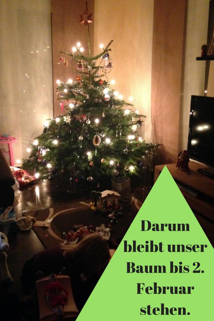 Bis Wann Bleibt Der Weihnachtsbaum Stehen.Der Christbaum Bleibt Warum Wir Bis 2 Februar Weihnachten Feiern