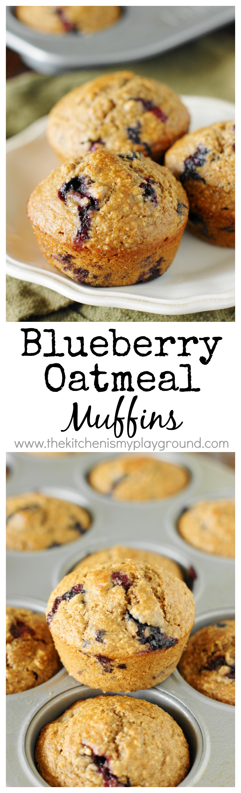 Blueberry Oatmeal Muffins ~ Made with ground oats, whole wheat flour, and just a touch of white flour, these tasty muffins are mostly whole grain.  They make a perfect low-guilt breakfast or after-school snack!   www.thekitchenismyplayground.com