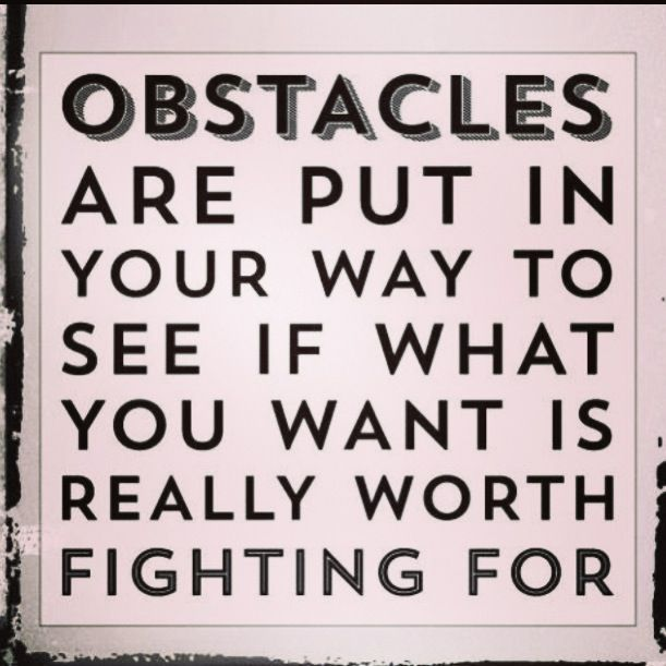 Resultado de imagen para overcoming obstacles quotes