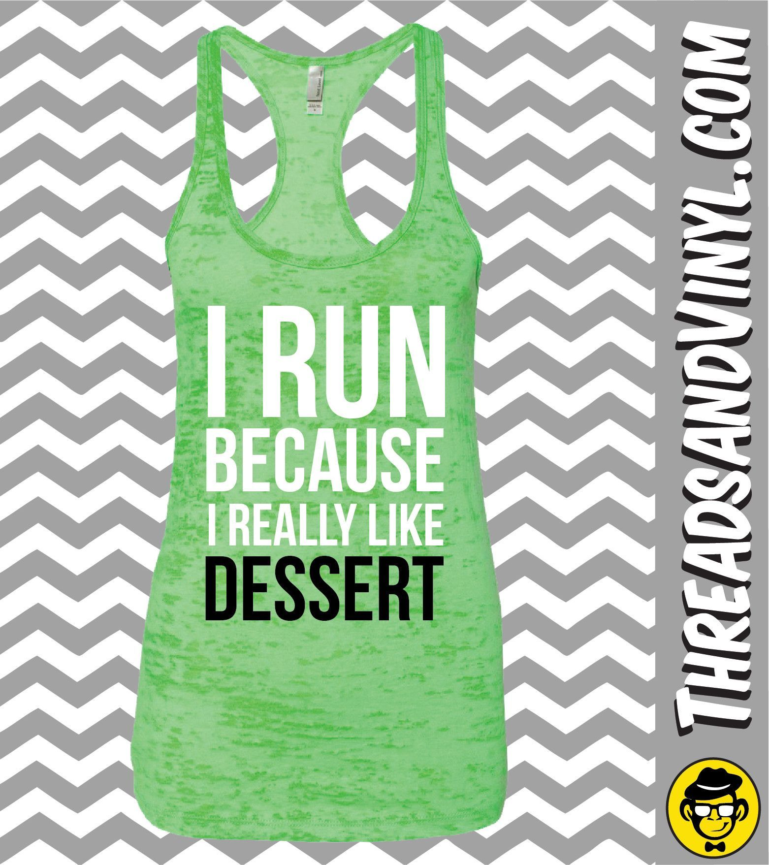 I Run Because I Really Like DESSERT. Womens fitness Tank Top. Funny Workout Tank Top. Weight Lifting tank. Womens Burnout tank. Gym tank top