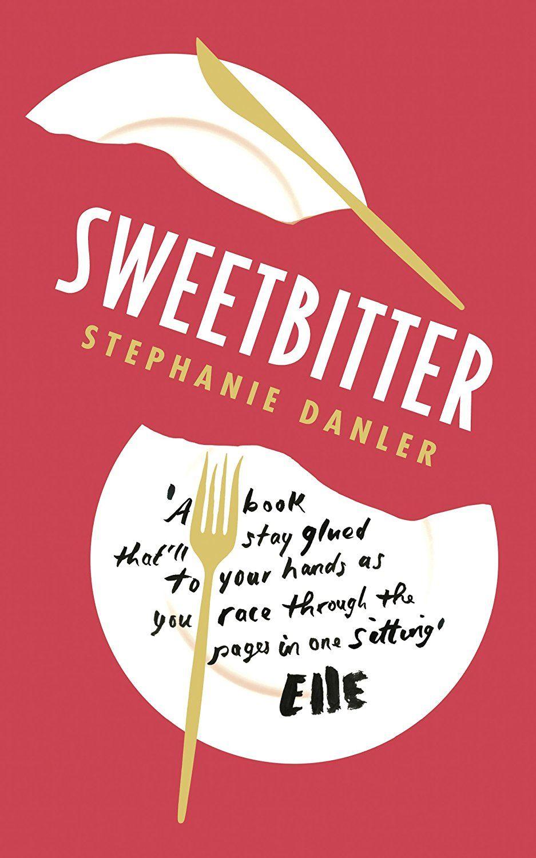 Sweetbitter Stephanie Danler