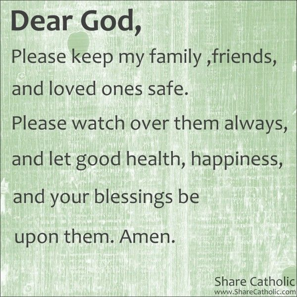 Dear God please keep my family ,friends, and loved ones