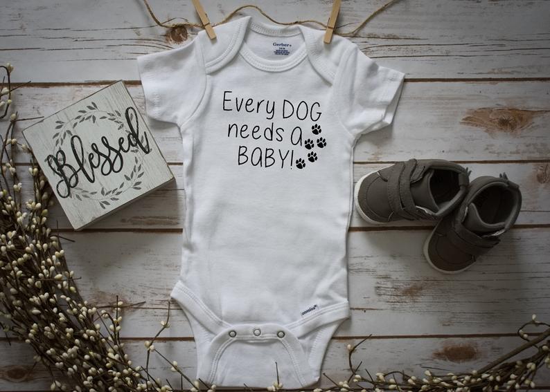 Every Baby Needs A Dog Onesie Onesie Girl Onesie Gender Etsy Onesies Girl Onesies Baby Boy Onesies