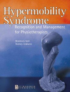 Hypermobility Syndrome Diagnosis And Management For Physiotherapists 1e 9780750653909 Ehlers Danlos Syndrome Awareness Hypermobility Elhers Danlos Syndrome