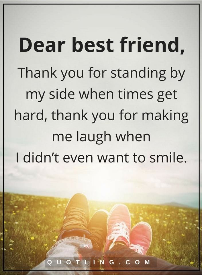 Best Friend Quotes Dear Best Friend Thank You For Standing By My