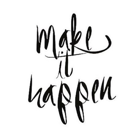 "...whatever ""it"" is #makeithappen #quotestotoast"