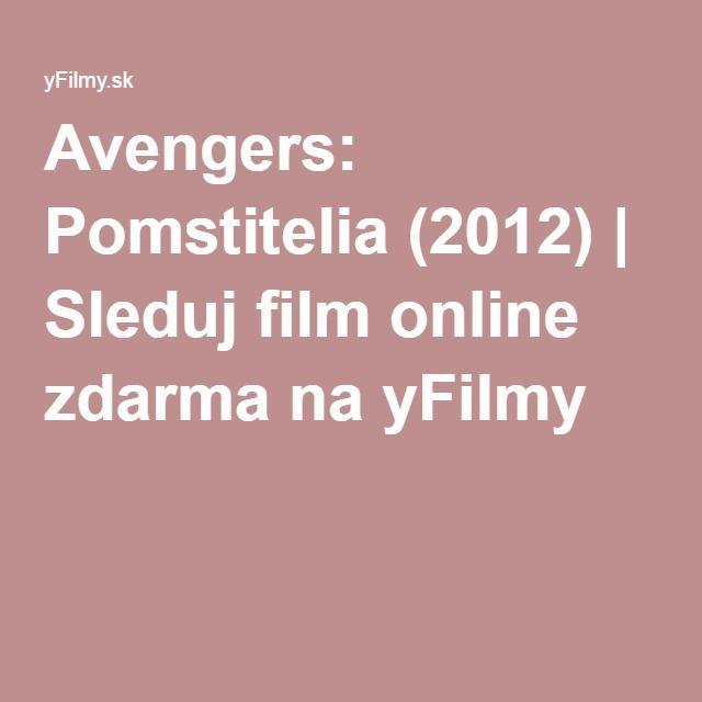 Avengers Pomstitelia 2012 Sleduj Film Online Zdarma Na Yfilmy Filmy