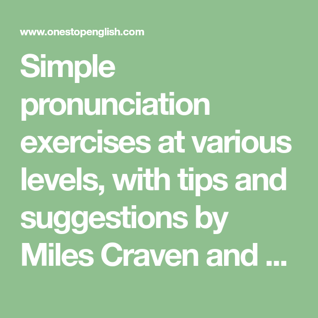 Simple pronunciation exercises at various levels, with tips