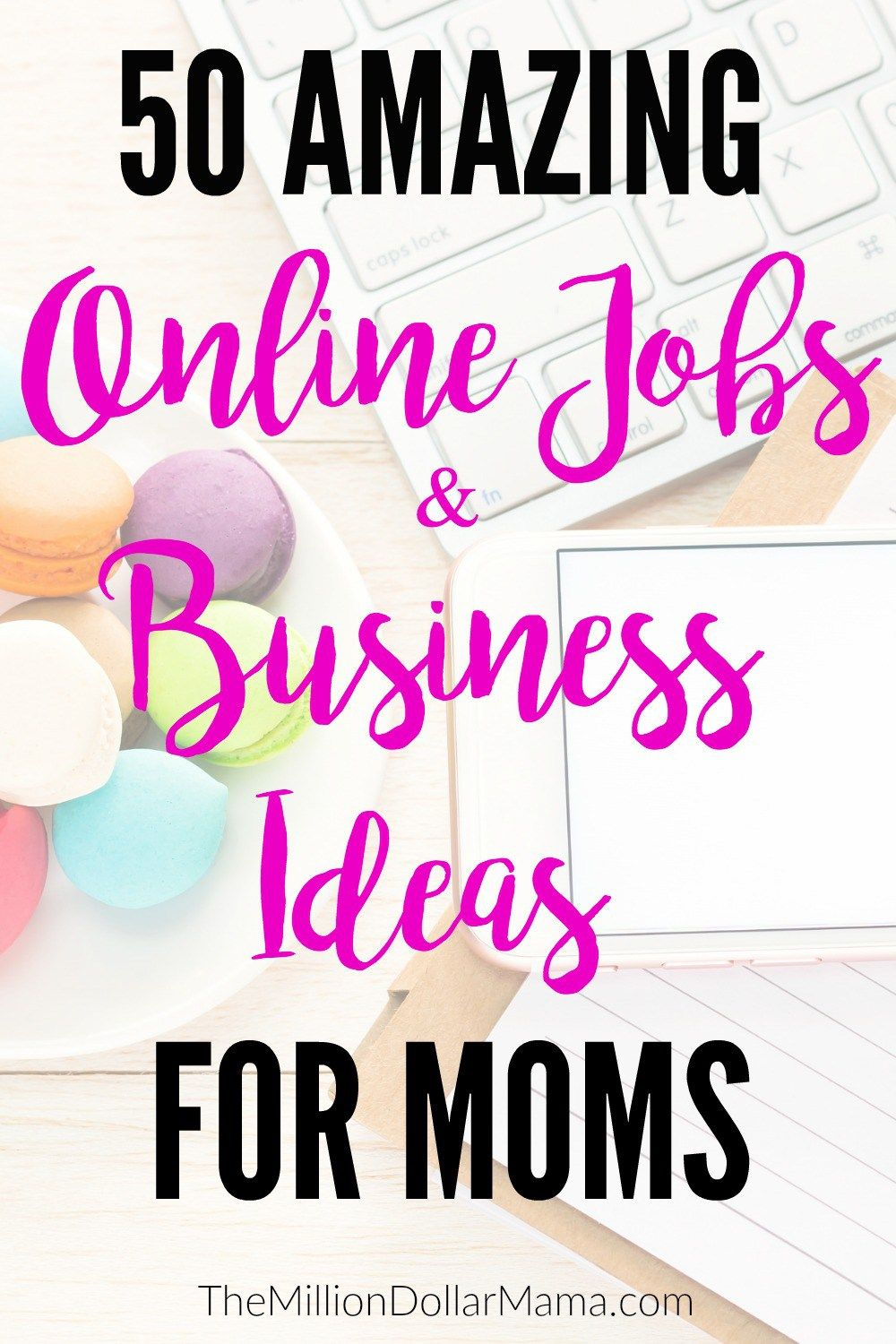 50 Online Jobs and Business Ideas for Moms | Extra money, Online ...