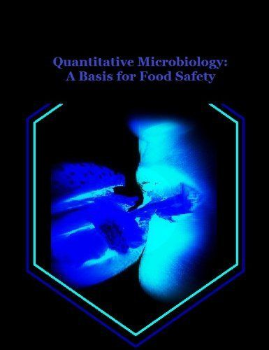 Quantitative Microbiology: A Basis for Food Safety by J. Brown. $2.08. 18 pages