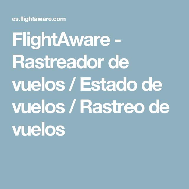 Flightaware Rastreador De Vuelos Estado De Vuelos Rastreo De Vuelos Vuelos Vuelos Privados Lineas Aereas