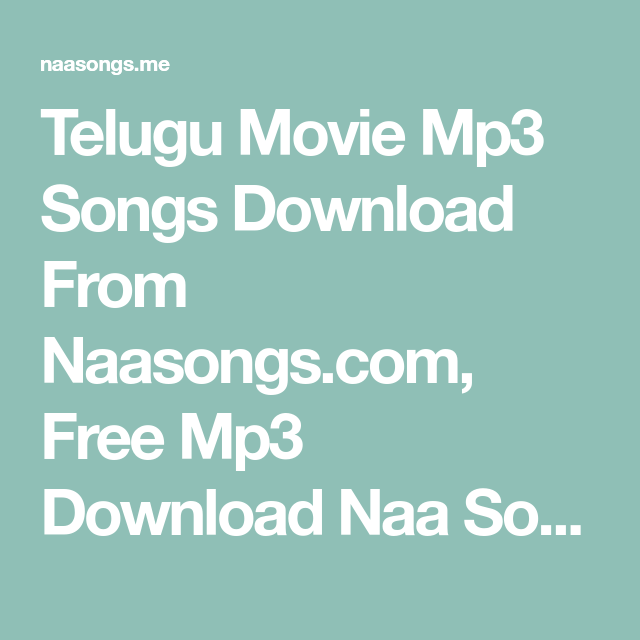 Telugu Movie Mp3 Songs Download From Naasongs.com, Free Mp3 Download Naa  Songs, naa songs dj, Telugu remix Naa Songs Download,…   Mp3 song, Songs,  Mp3 song download