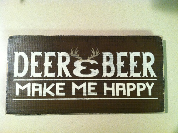 Hunters Man Cave Signs : Deer and beer make me happy 12 in. x 6 rustic wood sign hunting