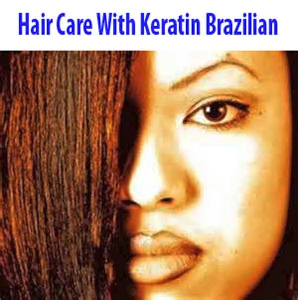 Hair Care With Keratin Brazilian, hair care tips