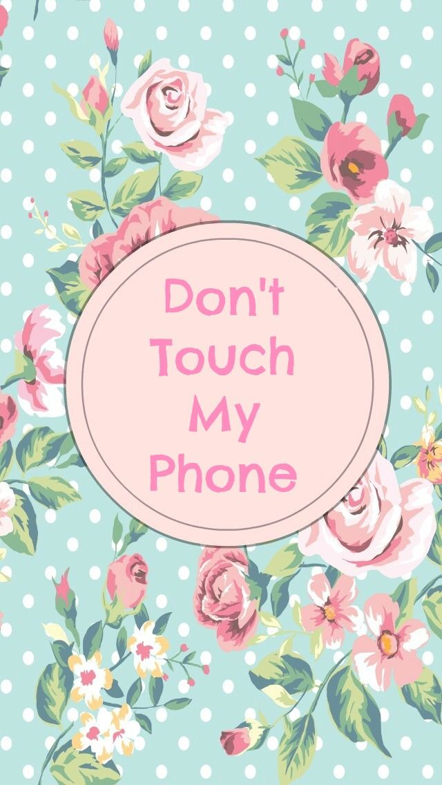 Don T Touch My Phone Wallpapers For Girls Tap To See More Iphone Wallpapers Backgroun Dont Touch My Phone Wallpapers Cute Wallpaper For Phone Cute Wallpapers