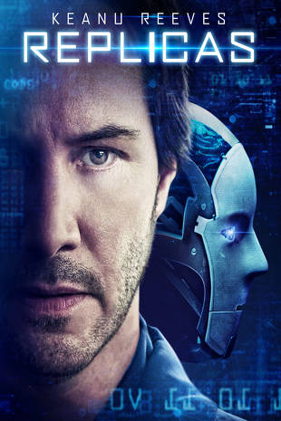 Replicas Buy Rent Or Watch On Fandangonow Keanu Reeves New Movies Dvd