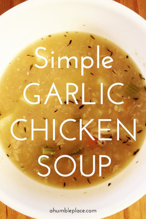 Simple Garlic Chicken Soup #garlicchicken
