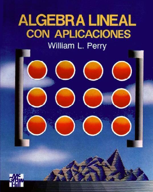 ALGEBRA LINEAL - WILLIAM PERRY 3c2d05306dfbe7e655ba97a9ad7d4423