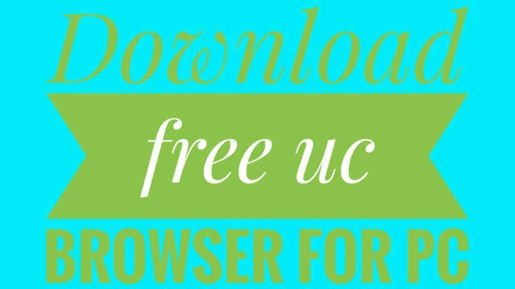 How to download free uc browser for pc uc browser app