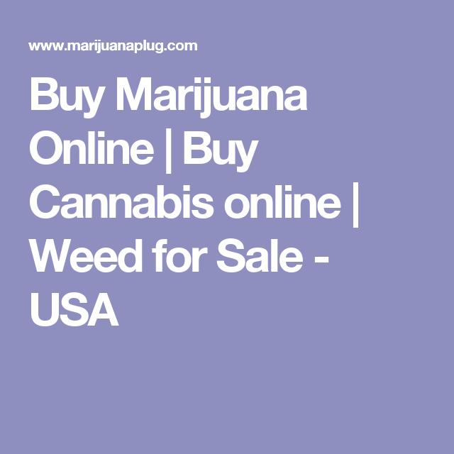 Buy Marijuana Online | Buy Cannabis online | Weed for Sale - USA