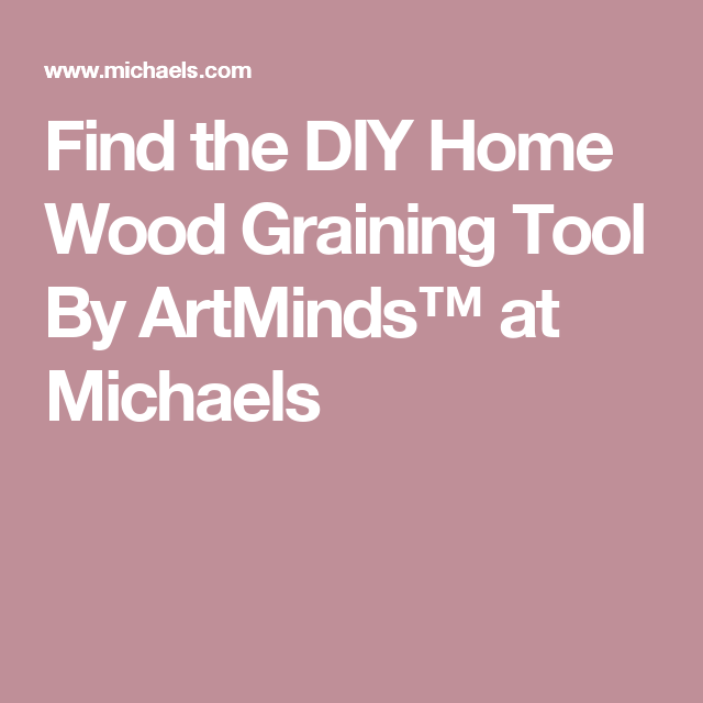 Diy Home Wood Graining Tool By Artminds Wood Pallets Pallet Wood Birdhouses
