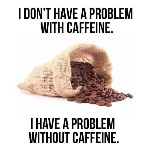 "Story of my life. My drugs...coffee= ""the acceptable Christian drug"" or as one of our profs called it ""liquid sanctification"" (without it you may act like a heathen)"