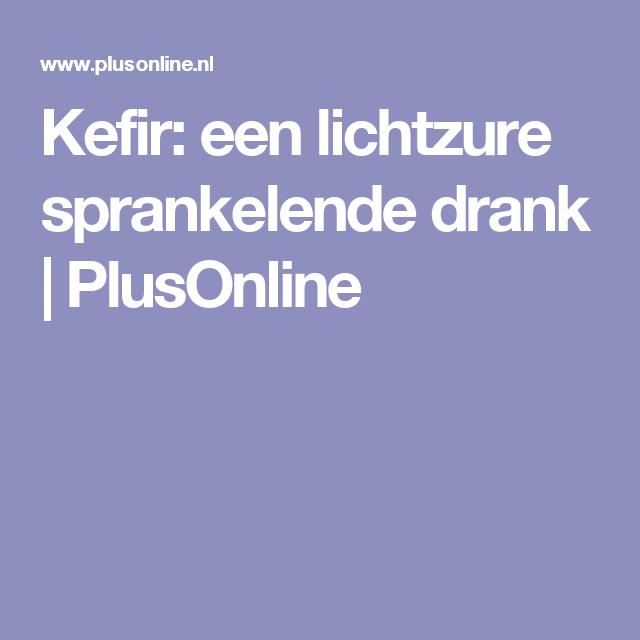 Kefir: een lichtzure sprankelende drank | PlusOnline