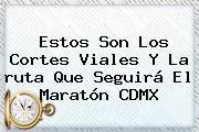 http://tecnoautos.com/wp-content/uploads/imagenes/tendencias/thumbs/estos-son-los-cortes-viales-y-la-ruta-que-seguira-el-maraton-cdmx.jpg Ruta Maraton Ciudad De Mexico 2015. Estos son los cortes viales y la ruta que seguirá el Maratón CDMX, Enlaces, Imágenes, Videos y Tweets - http://tecnoautos.com/actualidad/ruta-maraton-ciudad-de-mexico-2015-estos-son-los-cortes-viales-y-la-ruta-que-seguira-el-maraton-cdmx/