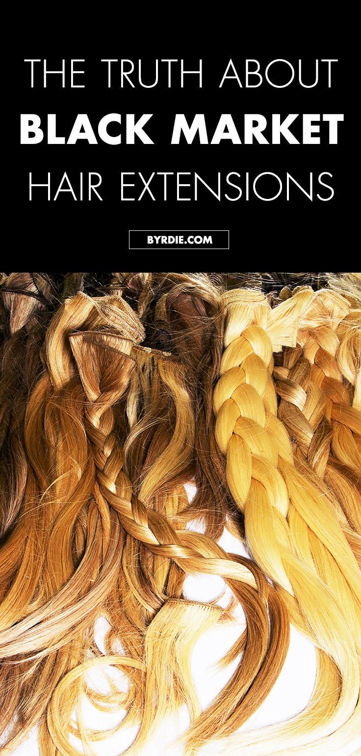 The Secret World Of Black Market Hair Extensions Pinterest Hair