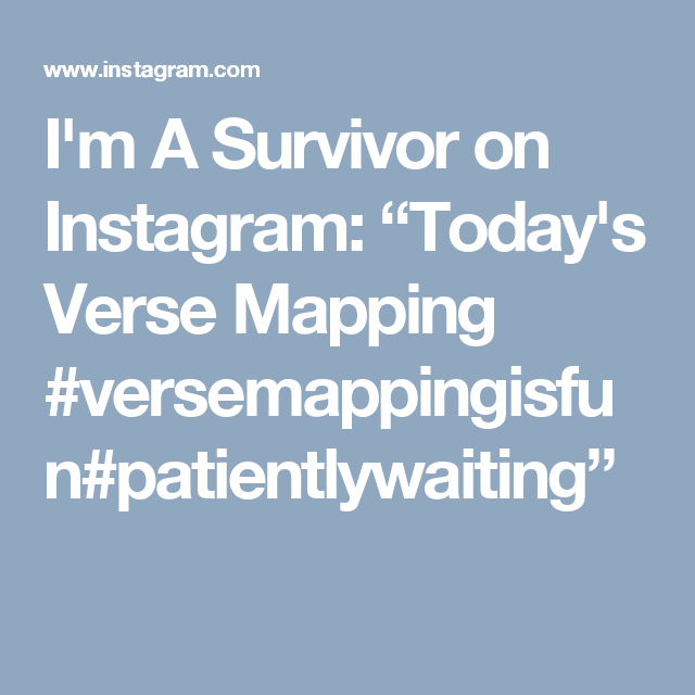 """I'm A Survivor on Instagram: """"Today's Verse Mapping #versemappingisfun#patientlywaiting"""""""