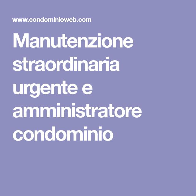 Manutenzione Straordinaria Urgente E Amministratore