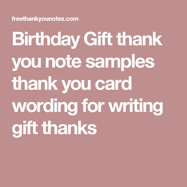 Birthday Gift Thank You Note Samples Card Wording For Writing Thanks