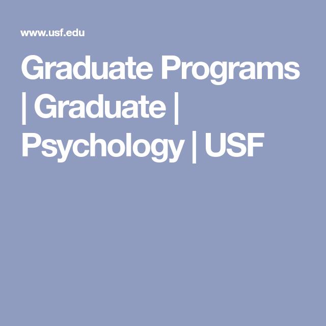Graduate Programs | Graduate | Psychology | USF in 2020 | Graduate program,  Psychology, Psychological science