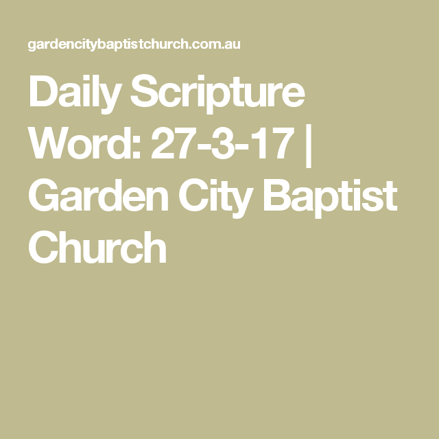 Daily Scripture Word: 27-3-17 | Garden City Baptist Church