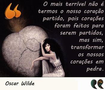 Frases De Amor Coração Partido Oscar Wilde Citações Faith E