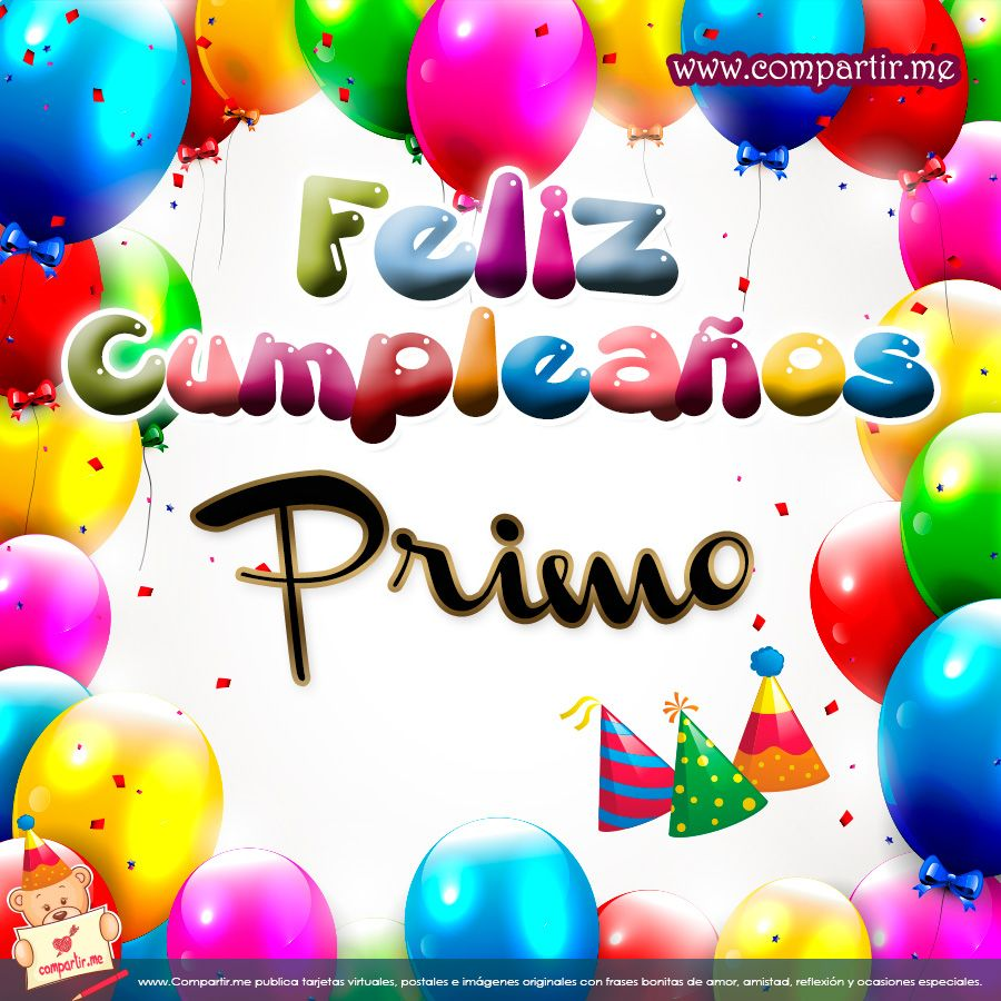 Feliz Cumpleanos Primo Tarjeta Feliz cumpleaños Primo para el Facebook gutierrezsujey@gmail
