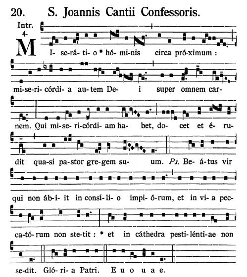 Gregorianischer Choral: S. Joannis Cantii Confessoris - Introitus: Miseratio hominis