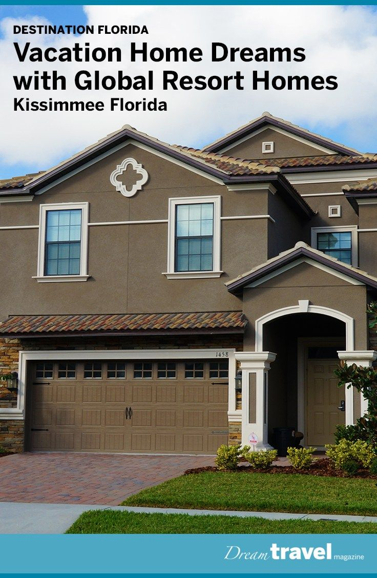 Vacation Home Dreams in Kissimmee Florida with Global